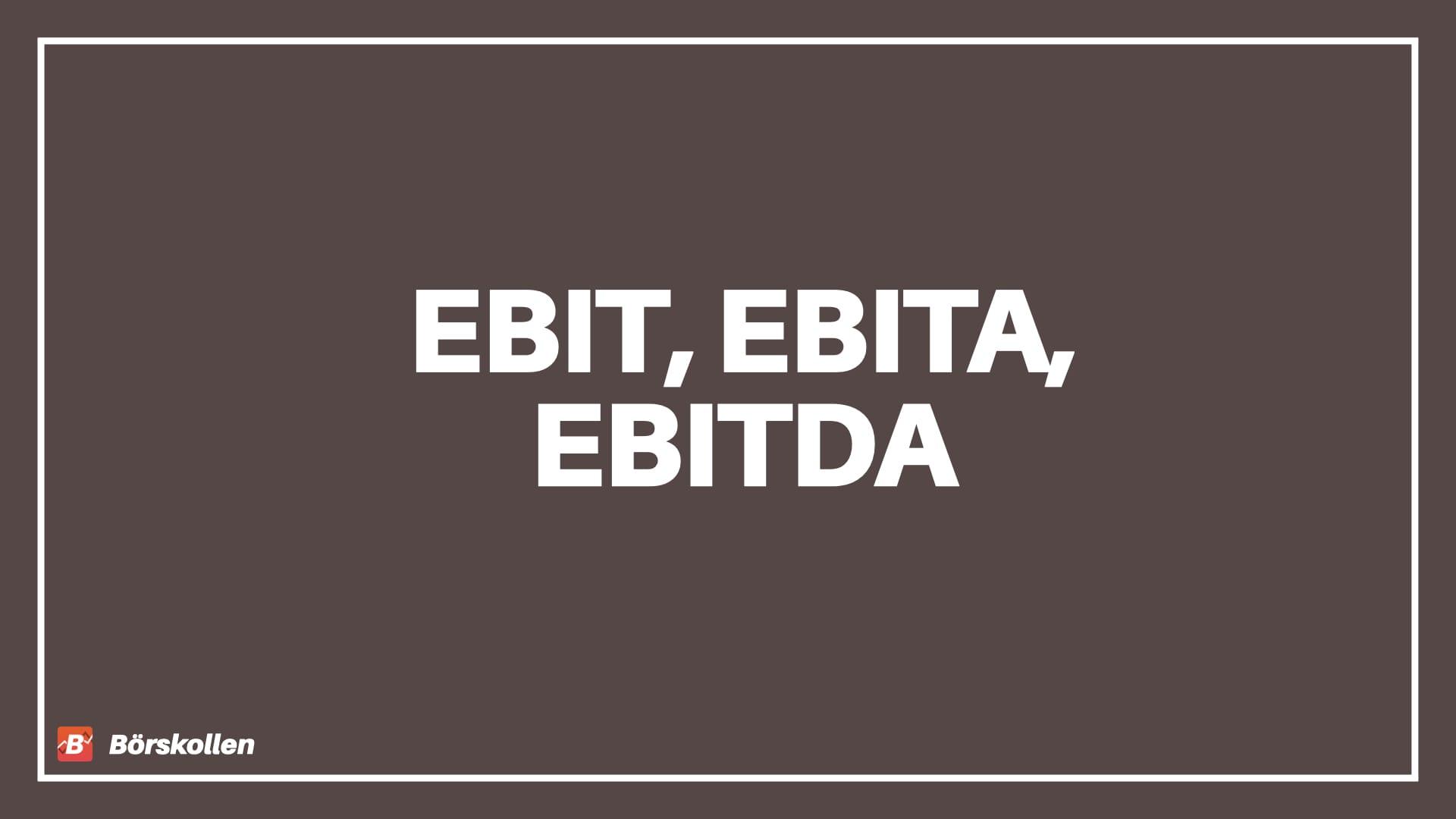 Förklaring av EBIT, EBITA och EBITDA