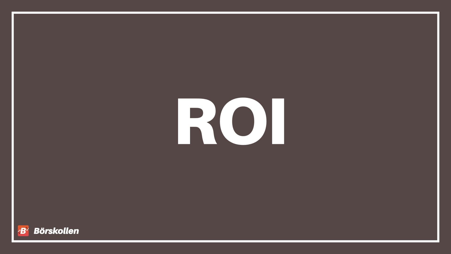 Vad är ROI? Hur räknar man ut och använder ROI?