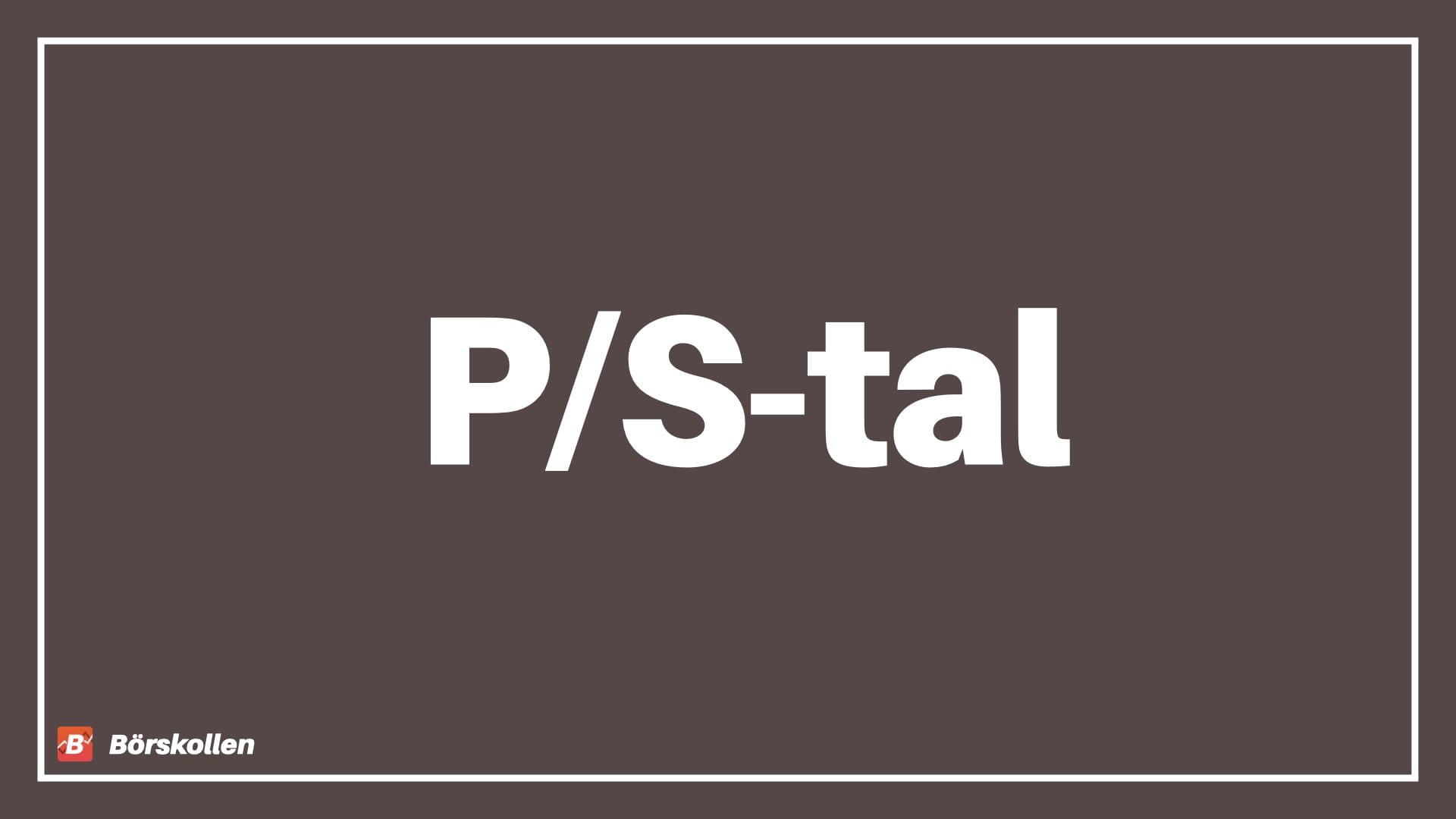 Vad är P/S tal?