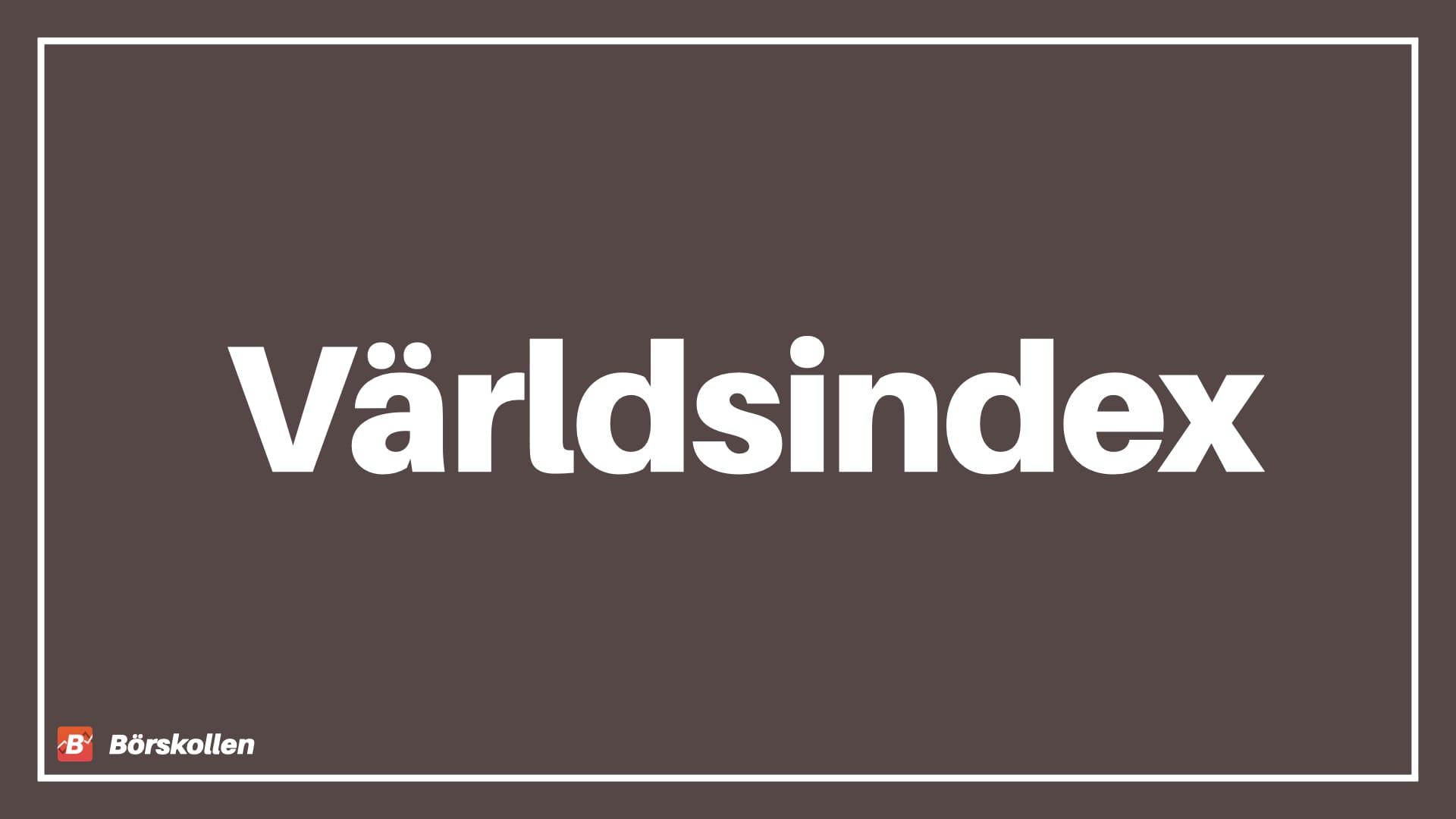 Världsindex - Vad är världsindex och vilka olika index finns det?