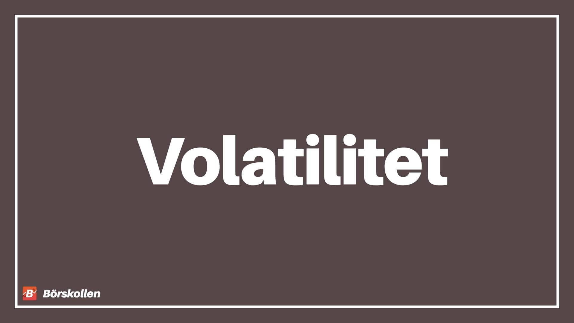 Volatilitet - funktion och förklaring