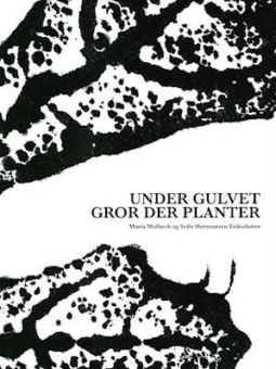 Under gulvet gror der planter