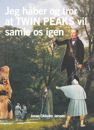 Jeg håber og tror at twin peaks vil samle os igen