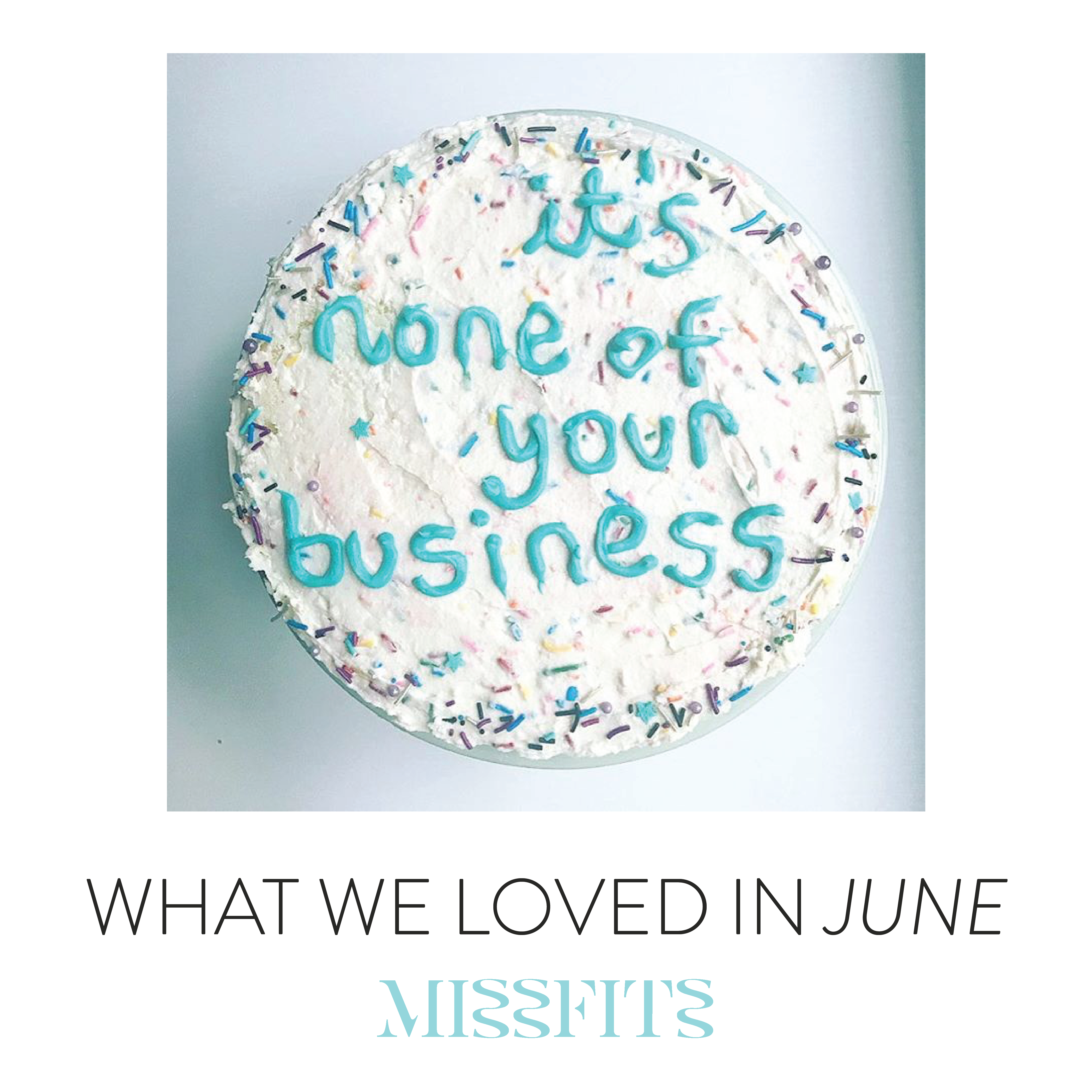 A Roundup of What We Loved in June