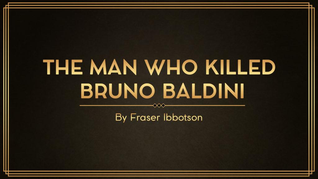 The man who killed Bruno Baldini