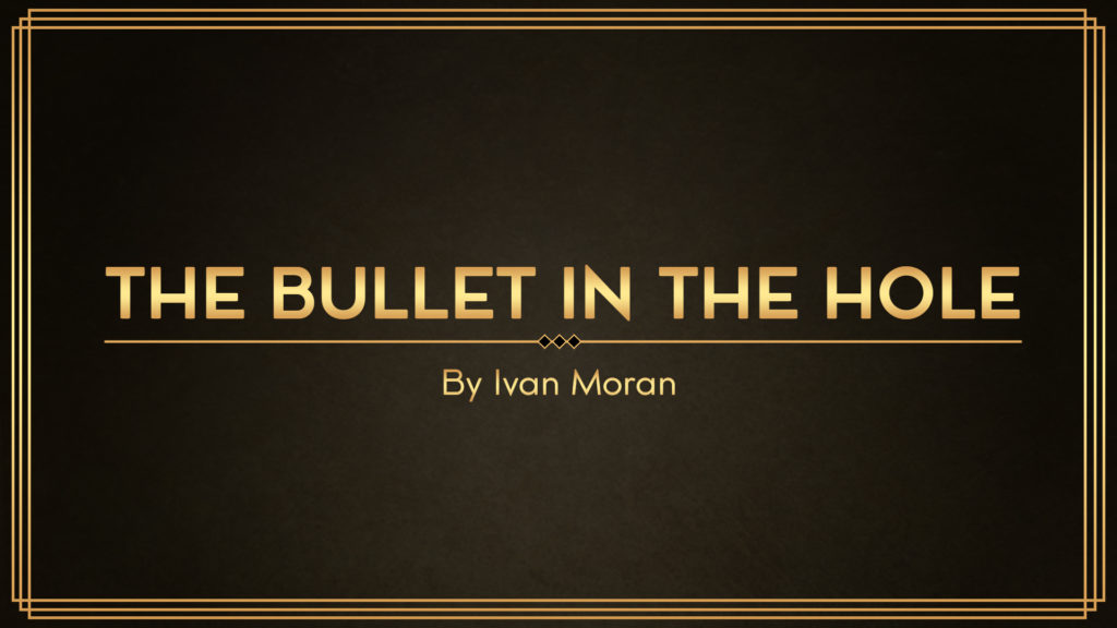 The Bullet in the Hole