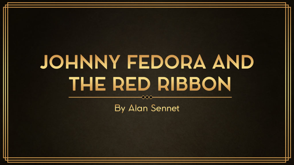 Johnny Fedora and the Red Ribbon