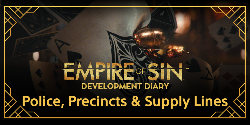 Dev Diary: Police, Precincts & Supply Lines