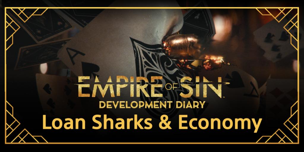 Empire of Sin Dev Diary: Loan Sharks & Economy