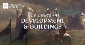 Dev Diary #4: Development and Buildings