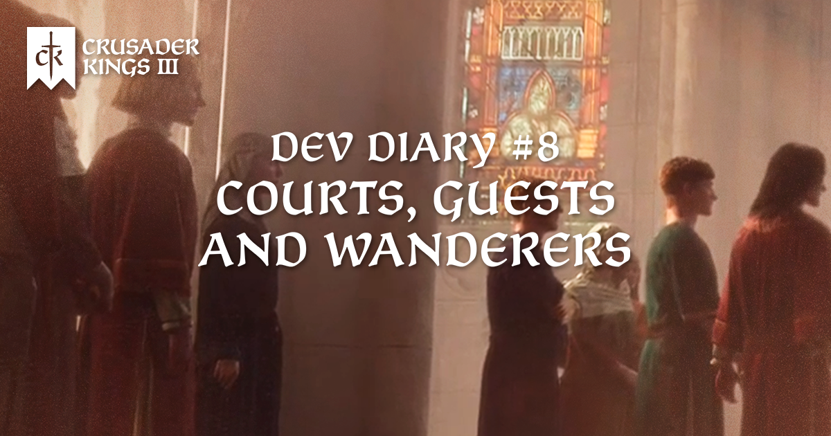 Dev Diary #8: Courts, Guests and Wanderers