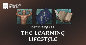 Dev Diary #13: The Learning Lifestyle