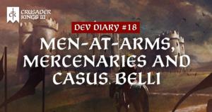 Dev Diary #18: Men at Arms, Mercenaries and Casus Belli