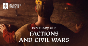 Dev Diary #19: Factions and Civil Wars