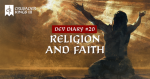 Dev Diary #20: Religion and Faith