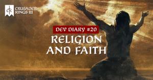Dev Diary #20: Religion and Faith