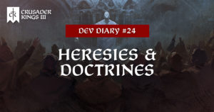 Dev Diary #24: Heresies and Doctrines