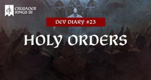 Dev Diary #23: Holy Orders