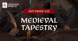 Dev Diary #22: A Medieval Tapestry
