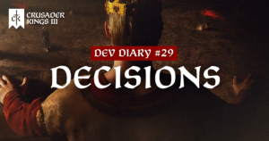 Dev Diary #29: Even the Smallest Decision