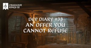 CK3 Dev Diary #33: An Offer You Cannot Refuse