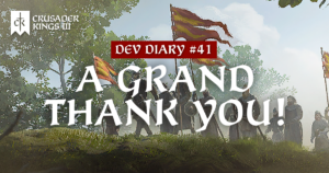 Dev Diary #41: A Grand Thank You!