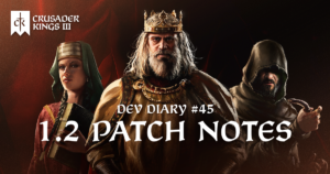 Dev Diary #45: 1.2 Patch Notes