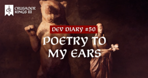 Dev Diary #50: Poetry to my Ears