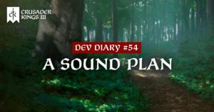 Dev Diary #54: A Sound Plan