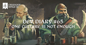 Dev Diary #65: One Culture Is Not Enough