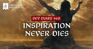 Dev Diary #68: Inspiration Never Dies