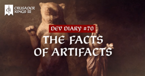 Dev Diary #70: The Facts About Artifacts